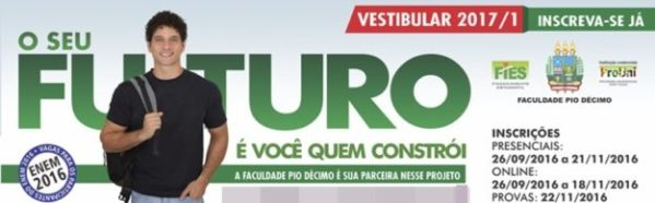 Faculdade Pio Décimo oferece vantagens aos candidatos aprovados no Vestibular 2017.1.1