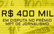 Abertas as inscrições para o prêmio MPT de jornalismo 2017