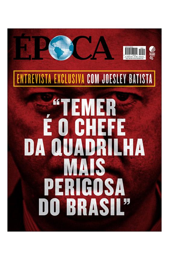"""Em entrevista exclusiva a ÉPOCA, o empresário diz que o presidente não tinha """"cerimônia"""" para pedir dinheiro e que Eduardo Cunha cobrava propina em nome de Temer"""