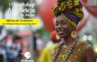 1º Workshop Afro Beleza de Sergipe acontece no domingo, 3