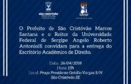 Prefeitura de São Cristóvão e UFS inauguram Escritório Acadêmico de Direito