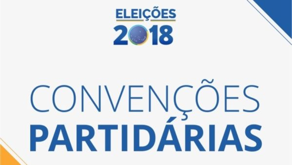 Nesta sexta começa as convenções para escolha dos candidatos a presidente