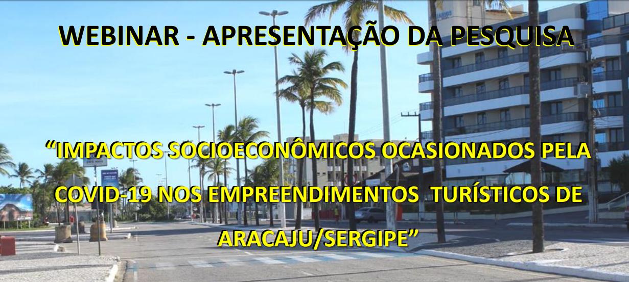 Pesquisa mostra impactos socioeconômicos ocasionados pela covid-19 nos empreendimentos turísticos de Aracaju