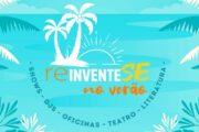 Fundação de Cultura e Arte Aperipê apresenta o festival online 'Reinvente-se no Verão'