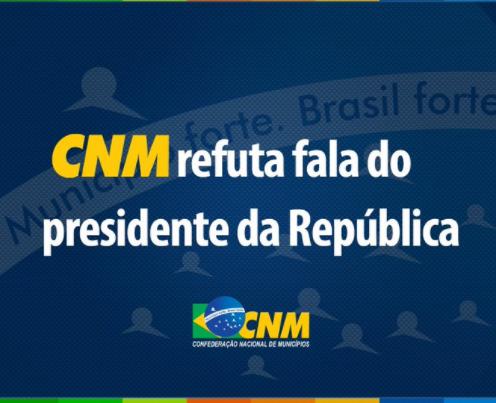 Confederação Nacional de Municípios refuta fala do presidente da República sobre enfrentamento da pandemia
